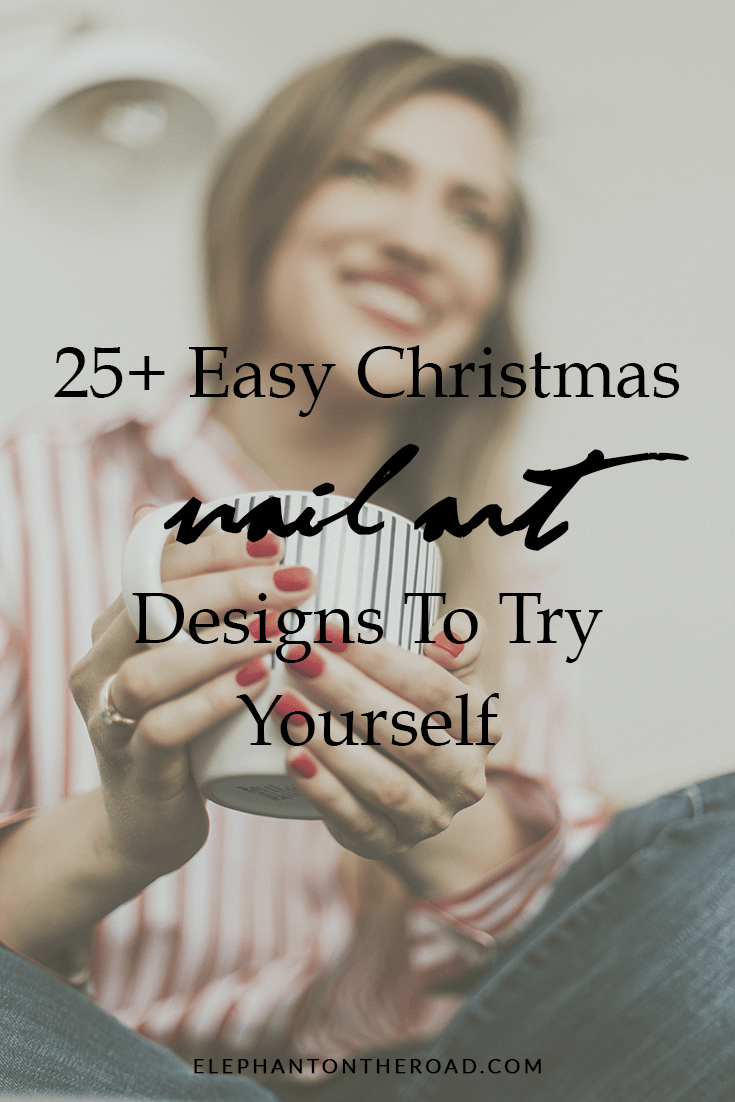 25+ Easy Christmas Nail Art Designs To Try Yourself. Holidays Nail Art. Christmas Nails Inspo. Christmas Nails DIY. Elephant on the Road.