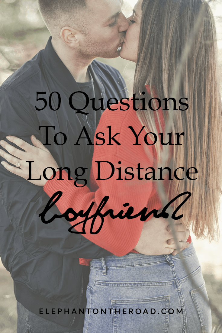 50 Questions To Ask Your Long Distance Boyfriend (When Things Get Dull). Longs distance Relationship Tips. Relationship Advice. LDR. Make A Long Distance Relationship Work. What To Talk About With Boyfriend. Relationship Conversations. Conversation Starters For Long Distance Relationships. What To Talk About With Boyfriend. Elephant on the Road.