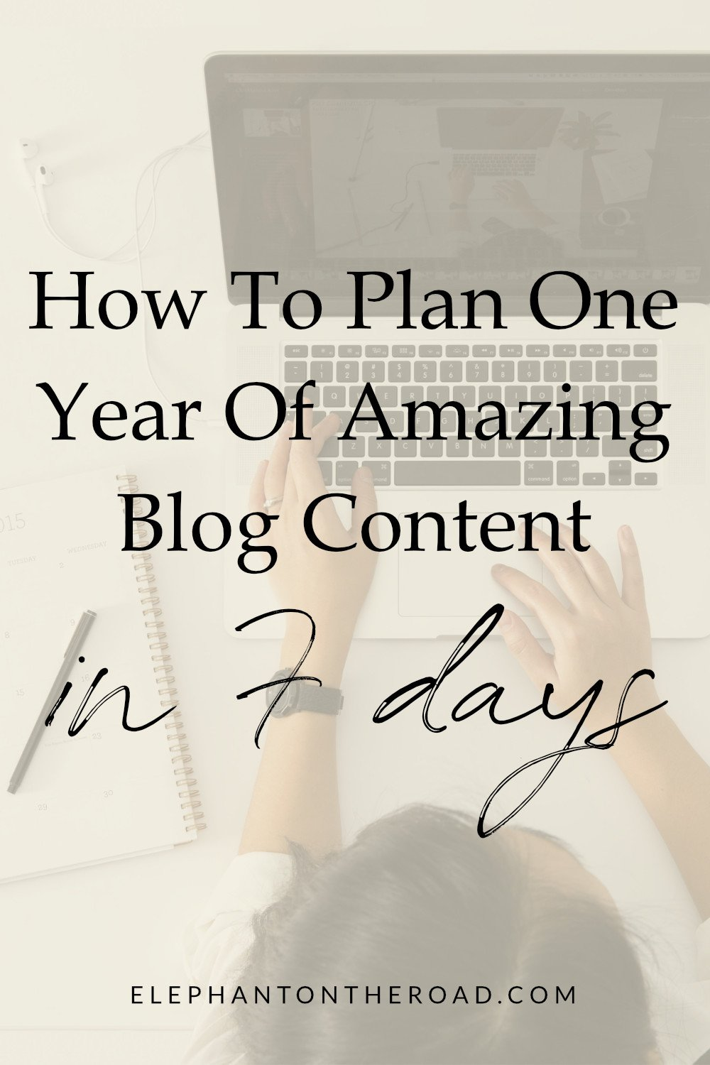 How To Plan One Year Of Amazing Blog Content In 7 Days. Content Calendar For Blog. Blog Post Ideas. Blogging Tips For Beginners. Organization Tips For Bloggers. Blog Tips For Beginners. Lifestyle Blog Post Ideas. Elephant on the Road.