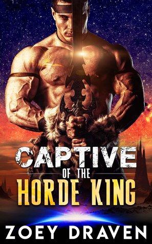Captive of the Horde King (Horde Kings of Dakkar #1) byZoey Draven