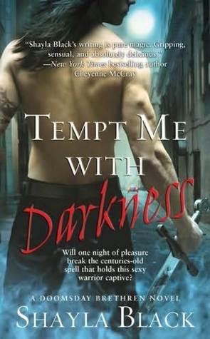 Tempt Me with Darkness (Doomsday Brethren #1) byShayla Black